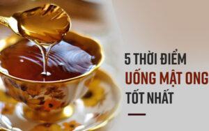 5 thời điểm uống mật ong tốt nhất